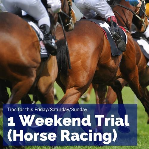 1 weekend trial horse racing tips